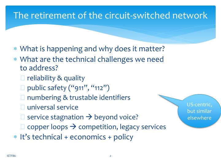 The retirement of the circuit switched network