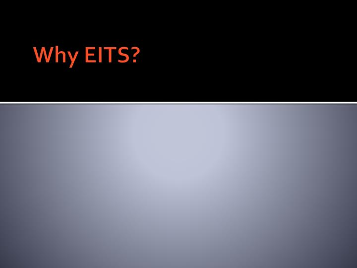 Why EITS?
