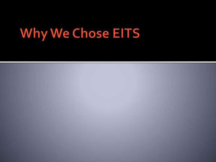 Why We Chose EITS