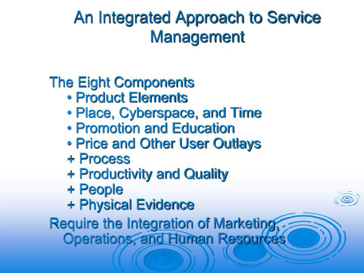 An Integrated Approach to Service Management