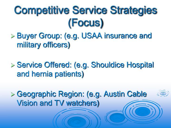 Competitive Service Strategies  (Focus)