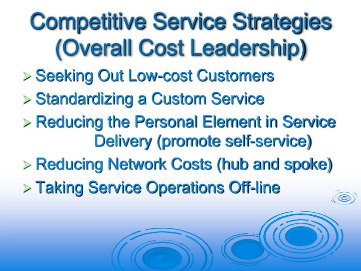 Competitive Service Strategies (Overall Cost Leadership)