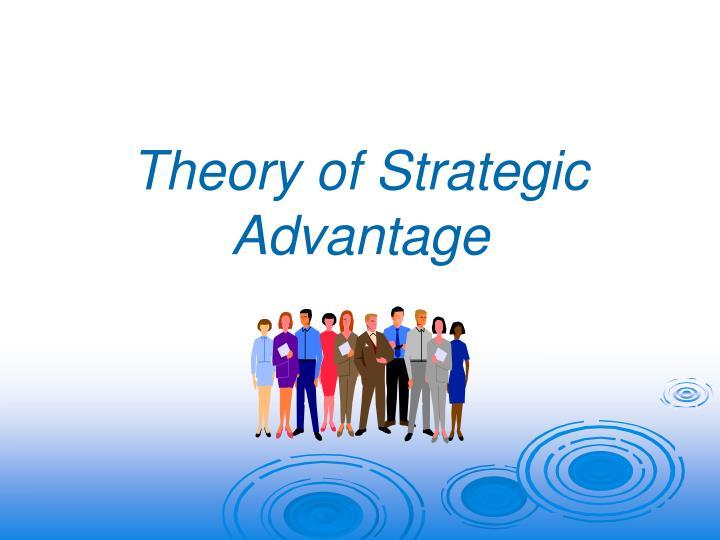 Theory of Strategic Advantage