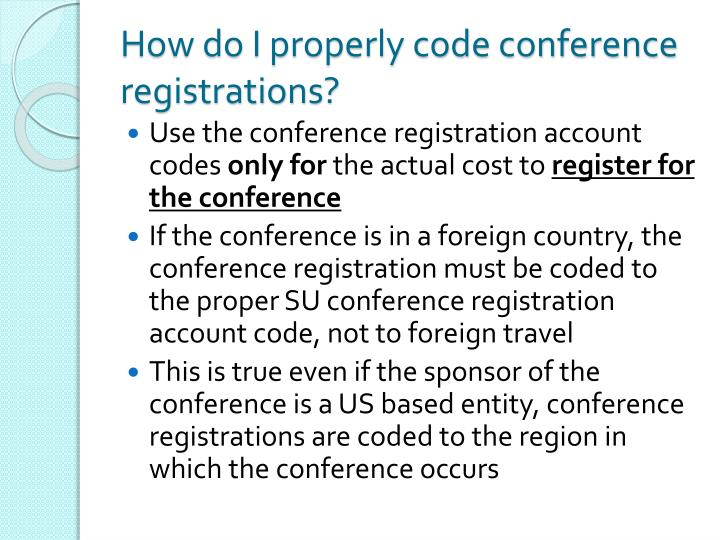 How do I properly code conference registrations?