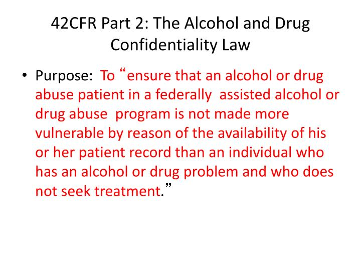42CFR Part 2: The Alcohol and Drug Confidentiality Law