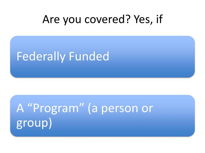 Are you covered? Yes, if