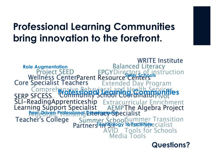 Professional Learning Communities bring innovation to the forefront.