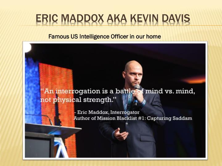 ERIC MADDOX aka Kevin Davis