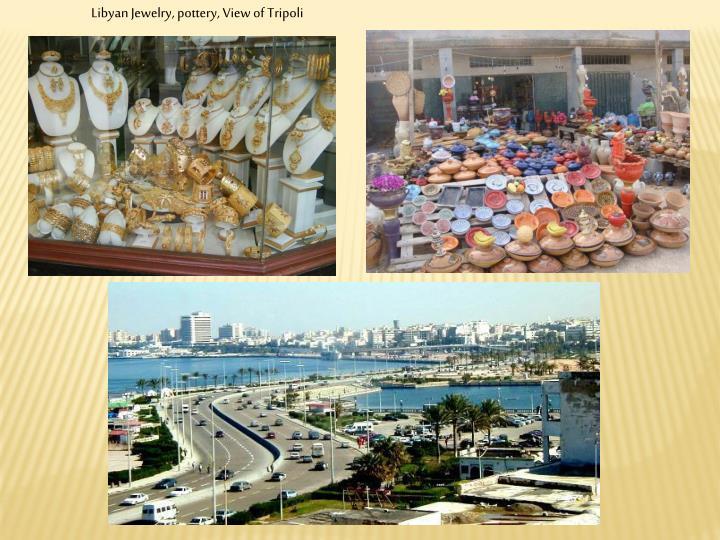 Libyan Jewelry, pottery, View of Tripoli
