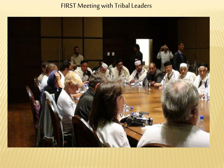 FIRST Meeting with Tribal Leaders