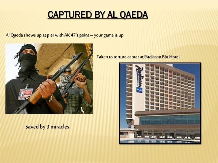 CAPTURED BY AL QAEDA