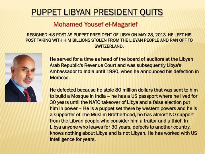 PUPPET LIBYAN PRESIDENT QUITS