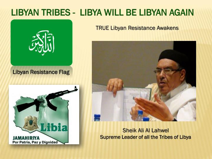 LIBYAN TRIBES -  LIBYA WILL BE LIBYAN AGAIN