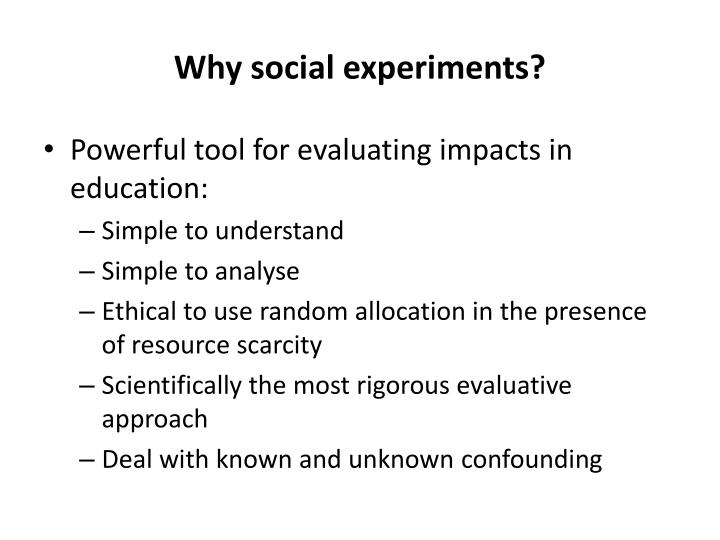 Why social experiments