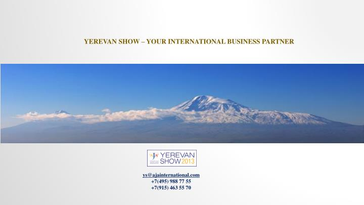 YEREVAN SHOW – YOUR INTERNATIONAL BUSINESS PARTNER