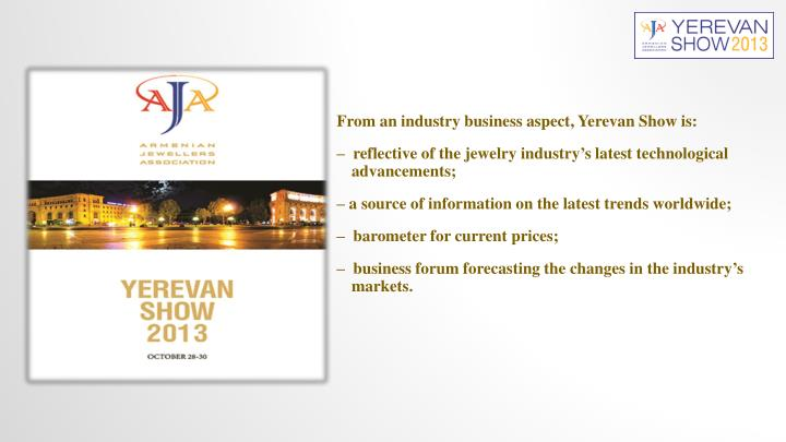 From an industry business aspect, Yerevan Show