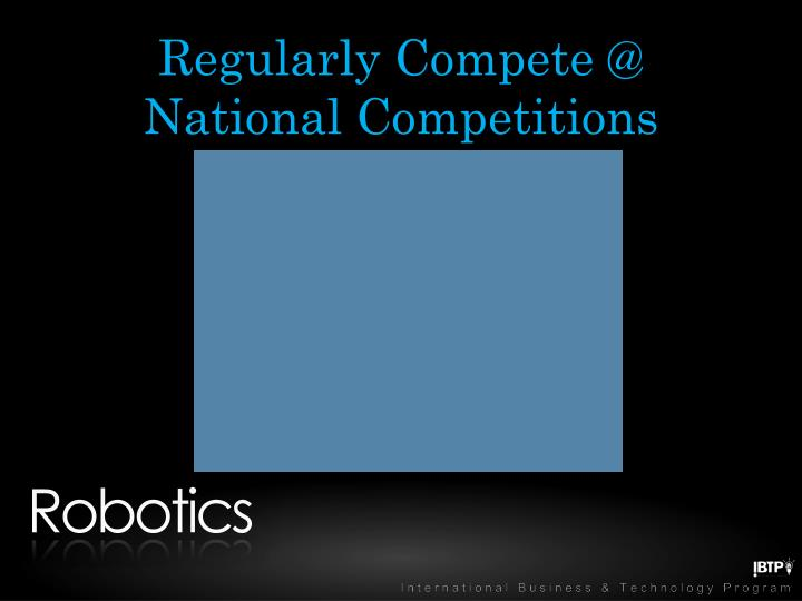 Regularly Compete @ National Competitions