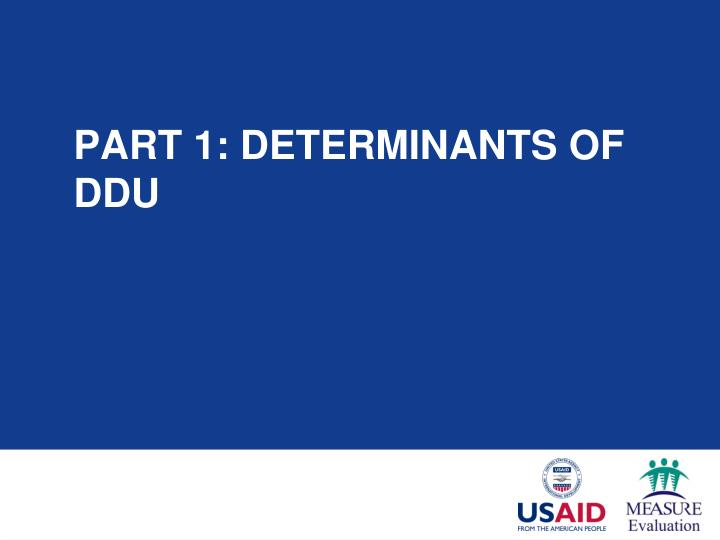 Part 1 determinants of ddu