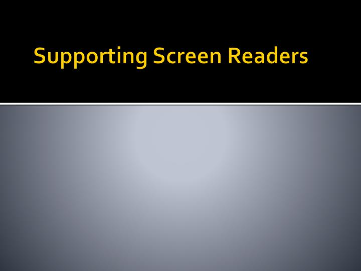 Supporting Screen Readers