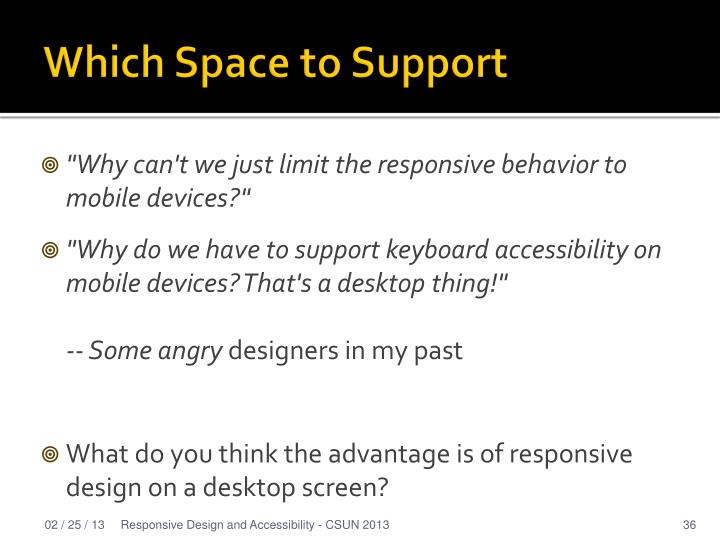 Which Space to Support
