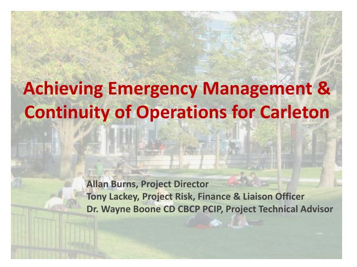 Achieving emergency management continuity of operations for carleton