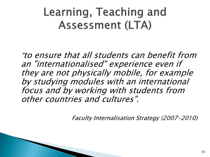 Learning, Teaching and Assessment (LTA)