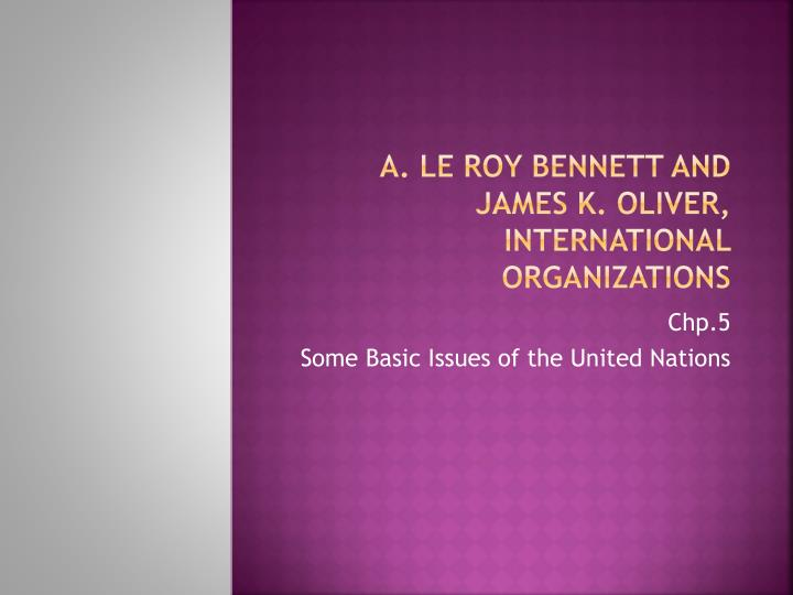 A l e roy bennett and james k oliver international organizations