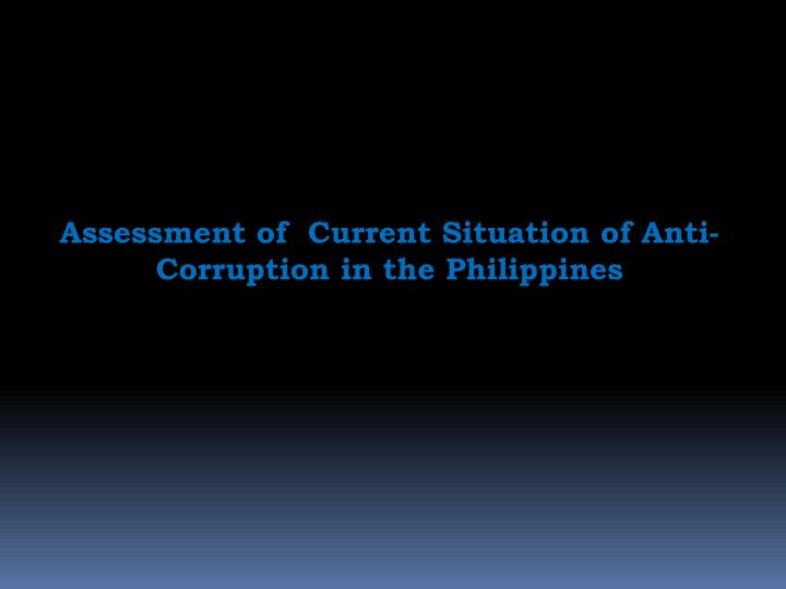 Assessment of  Current Situation of Anti-Corruption in the Philippines