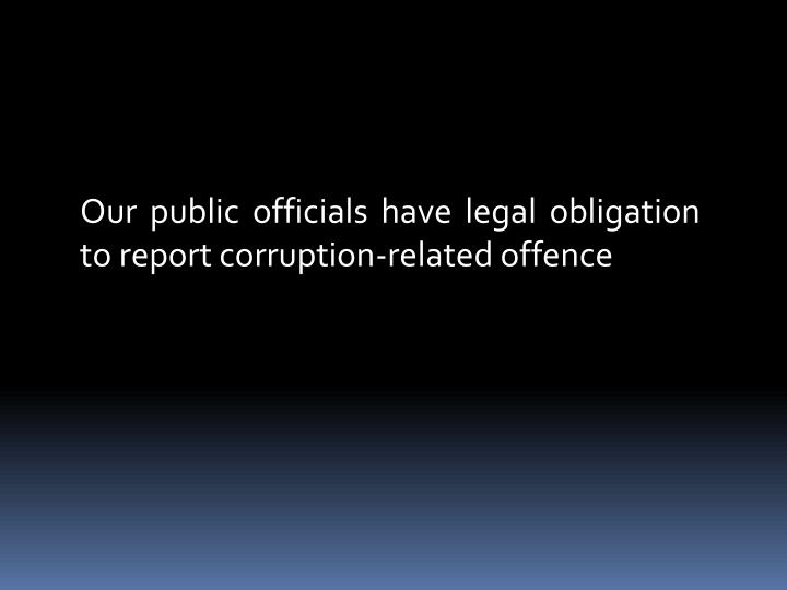 Our public officials have legal obligation to report corruption-related offence
