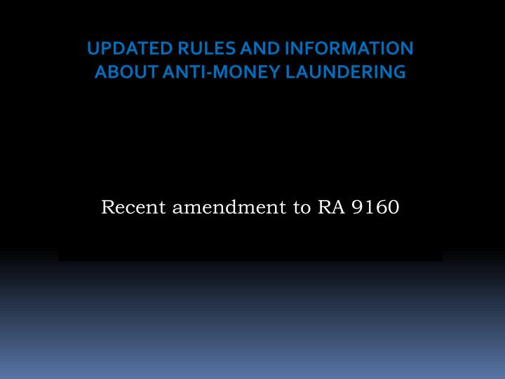 UPDATED RULES AND INFORMATION ABOUT ANTI-MONEY LAUNDERING