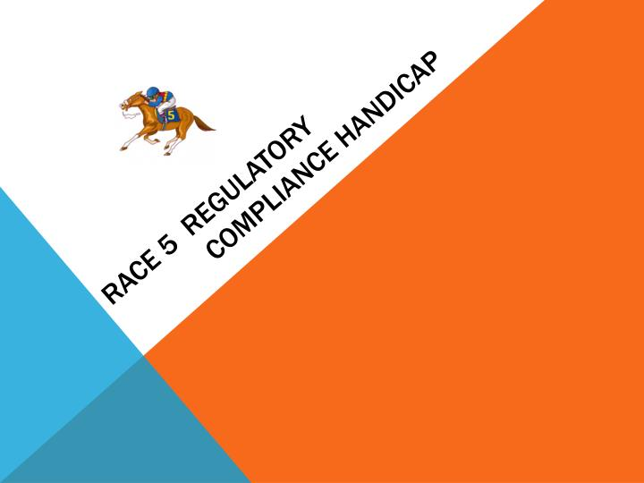 Race 5  regulatory