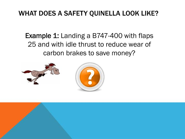 What does a safety quinella look like?
