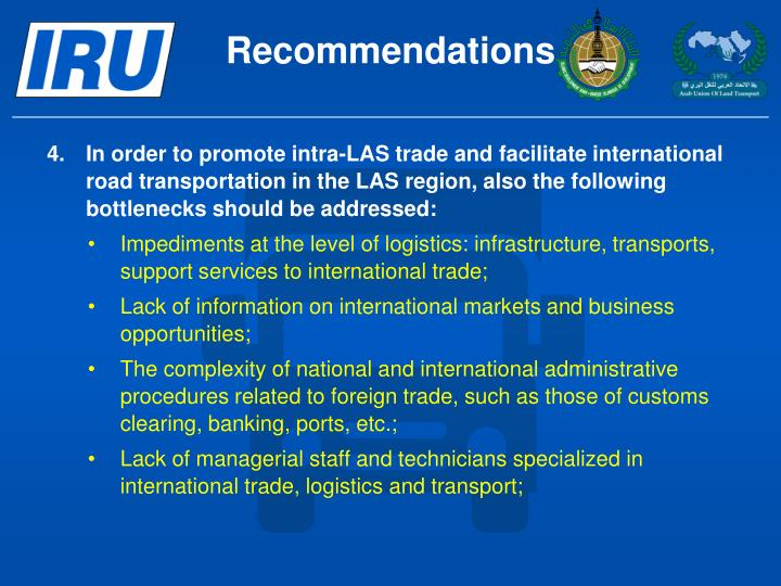 4.	In order to promote intra-LAS trade and facilitate international road transportation in the LAS region, also the following bottlenecks should be addressed:
