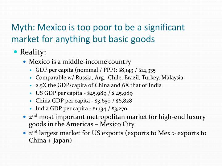 Myth mexico is too poor to be a significant market for anything but basic goods