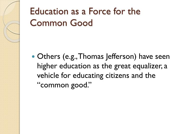 Education as a Force for the Common Good