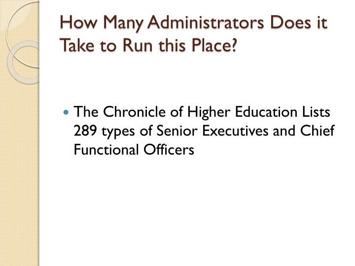 How Many Administrators Does it Take to Run this Place?