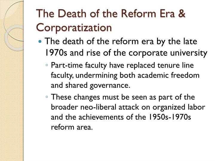 The Death of the Reform Era & Corporatization