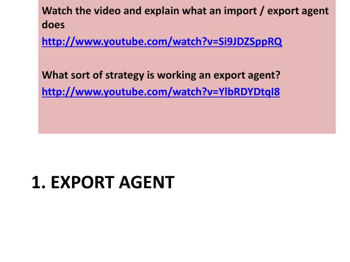 Watch the video and explain what an import / export agent does