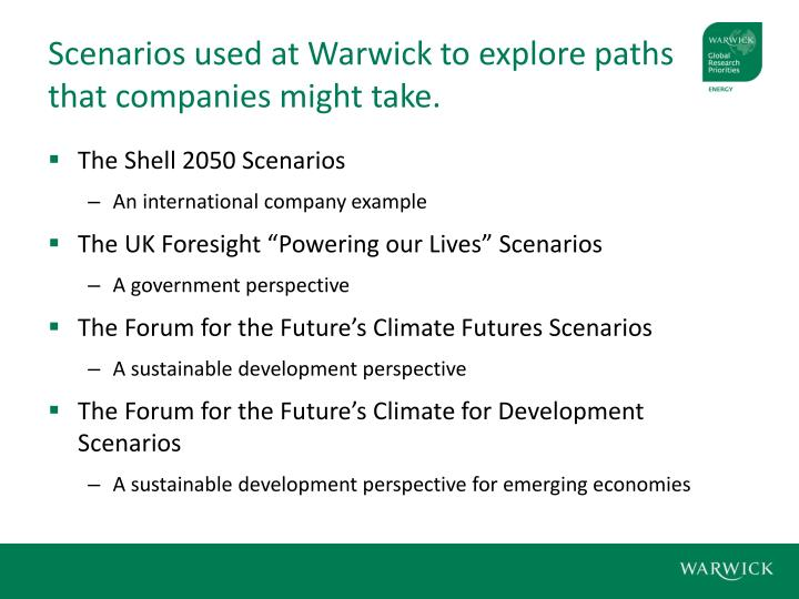 Scenarios used at Warwick to explore paths that companies might take.