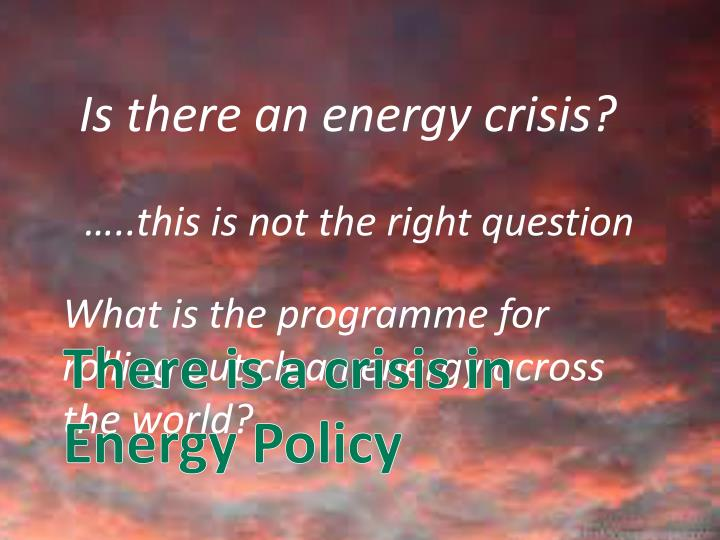 Is there an energy crisis?