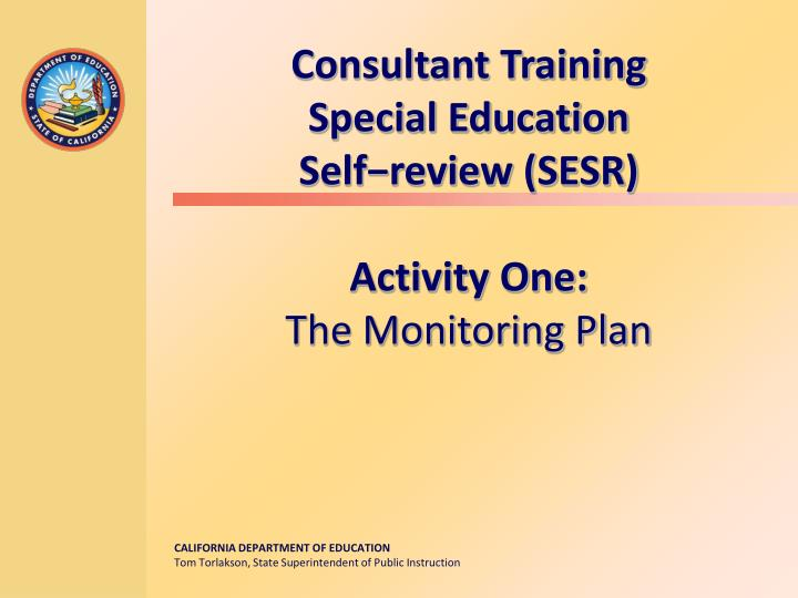 Consultant training special education self review sesr activity one the monitoring plan