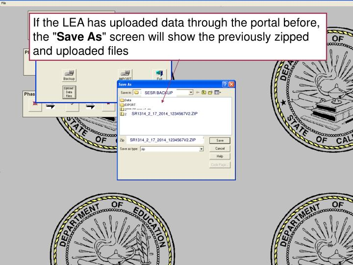 If the LEA has uploaded data through the portal before, the ""