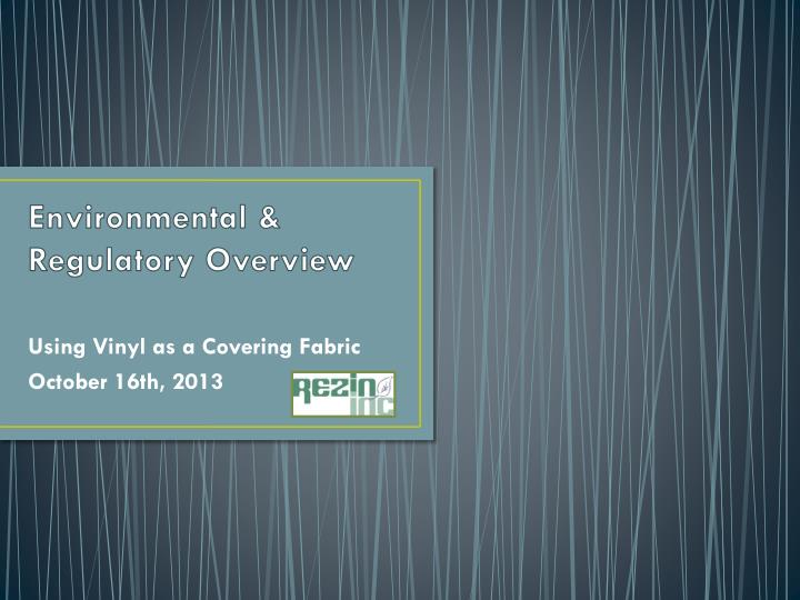 Environmental regulatory overview