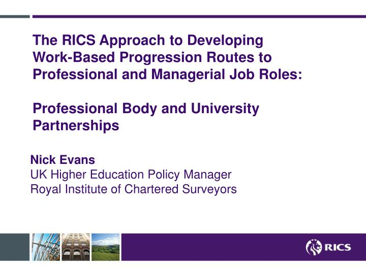 Nick evans uk higher education policy manager royal institute of chartered surveyors