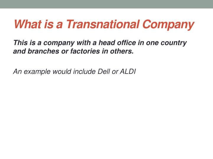 What is a transnational company