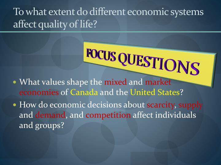 To what extent do different economic systems affect quality of life?