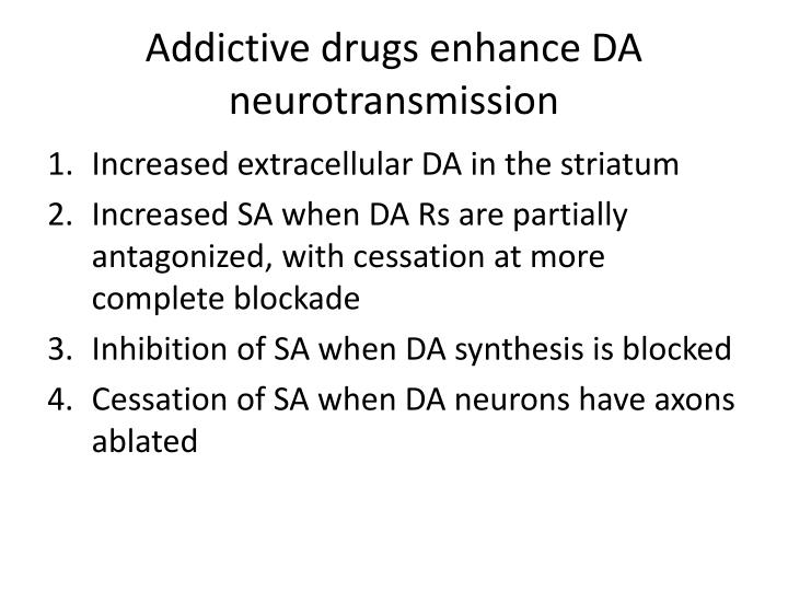 Addictive drugs enhance DA neurotransmission