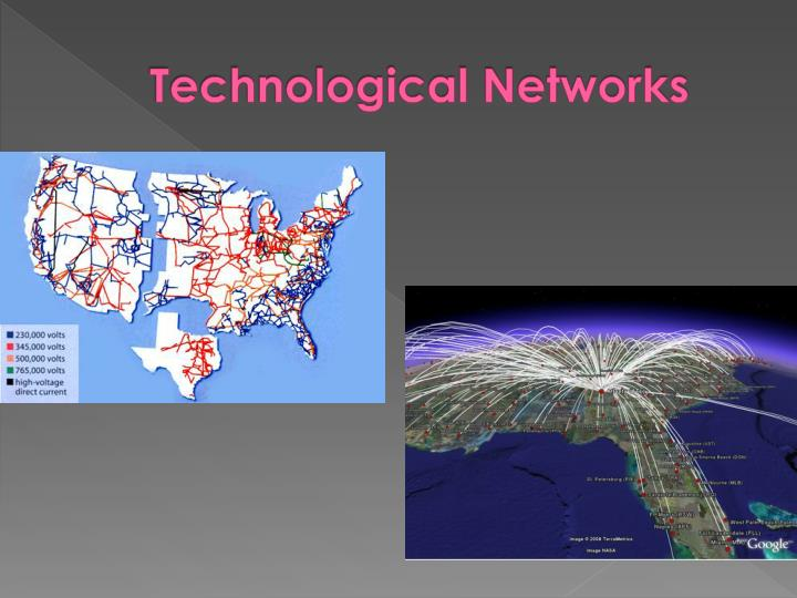 Technological Networks