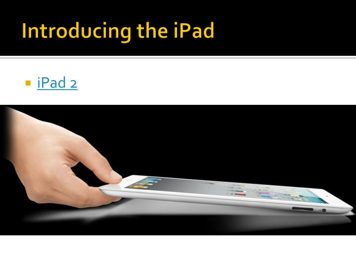 Introducing the iPad