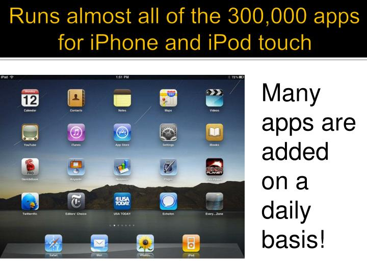 Runs almost all of the 300,000 apps for